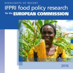 Highlights of recent IFPRI food policy research for the European Commission
