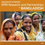 Highlights of Recent IFPRI Research and Partnerships in Bangladesh